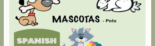 Spanish – Pets (Mascotas)