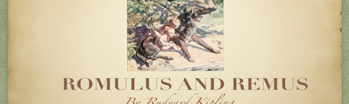 Romulus and Remus by Rudyard Kipling